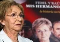 Juanita Castro Ruz no viajara a Cuba a funerales de su hermano Fidel