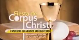 Iglesia celebrará Corpus Christi con Procesión y Encuentro Eucarístico en Faro a Colón; Vídeo