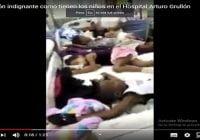 En Hospital Arturo Grullón no hay camas sino depósitos de niños; Hasta cinco en una; Vídeo