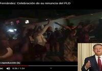 Celebran al ritmo de «E'Pa fuera que van» renuncia de Leonel Fernández del PLD; Vídeos