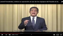 Presidente Fernández reitera su oposición a uso de los equipos del fraude en las primarias del PLD; Vídeo