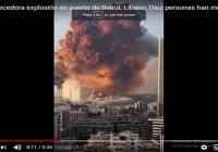 Hasta el momento 10 personas han muerto ante extremecedora explosión en Beirut; Vídeo