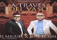 """Luis Miguel del Amargue y José «El Galán» presentaron el vídeo clip """"A Través del Vaso""""; Vídeo"""