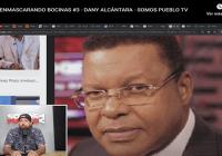 Somos Pueblo desenmascarando bocinas: Algunos pagos a Danny Alcántara sumán 124,172,597 MM; Vídeo